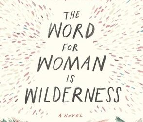 Feminizing Wilderness Writing in the Anthropocene. An Exchange between Ida Olsen and Abi Andrews, Author of « The Word for Woman is Wilderness » (2018)