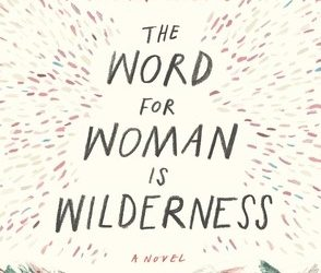 "Feminizing Wilderness Writing in the Anthropocene. An Exchange between Ida Olsen and Abi Andrews, Author of ""The Word for Woman is Wilderness"" (2018)"