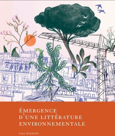 Parution: Émergence d'une littérature environnementale – Sara Buekens (Droz, 2020)